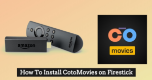 Install CotoMovies on FireStick